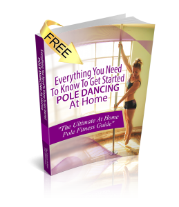 free pole dance ebook guide everything you need to get started pole dancing at home