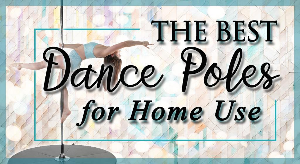 Best Dance poles for home use buyers guide reviews for 2019