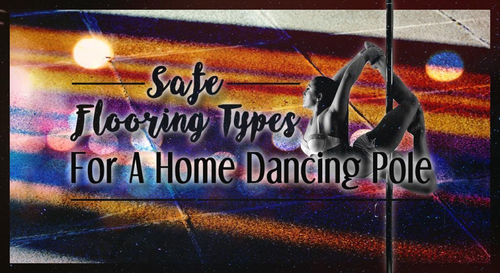 best dance pole flooring types carpet wood tile concrete popcorn