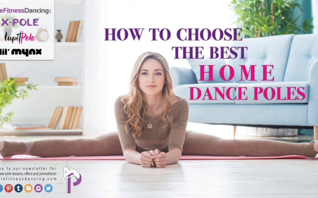 How To Choose The BEST Home Dance Poles | September 2021
